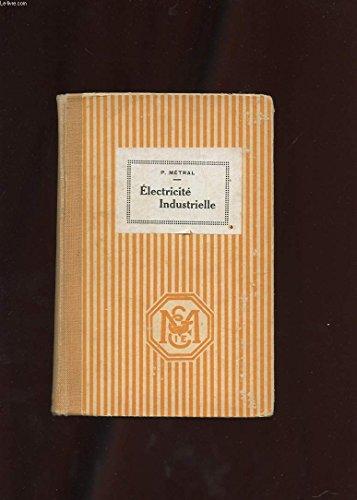 COURS ELEMENTAIRE D'ELECTRICITE INDUSTRIELLE. SEPTIEME EDITION
