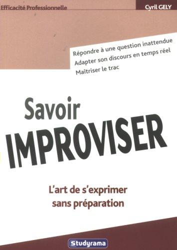 Savoir improviser par Cyril Gely