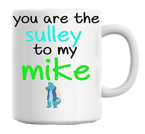 You Are The Sulley To My Mike Slogan Mug