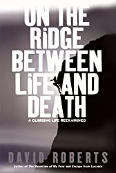 On the Ridge Between Life and Death: A Climbing Life Reexamined (English Edition)