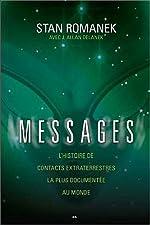 Messages - L'histoire de contacts extraterrestres la plus documentée au monde de Stan Romanek & J. Allan Danelek