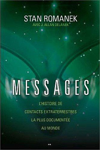 Messages : L'histoire de contacts extraterrestres la plus documentée au monde par Stan Romanek, J. Allan Danelek