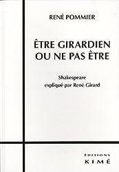 Etre girardien ou ne pas être : Shakespeare expliqué par René Girard