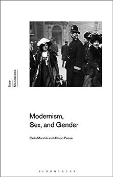 Modernism, Sex, And Gender (new Modernisms) por Celia Marshik