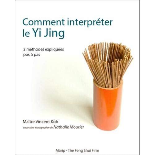 Comment interpréter le Yi Jing - 3 méthodes expliquées pas à pas