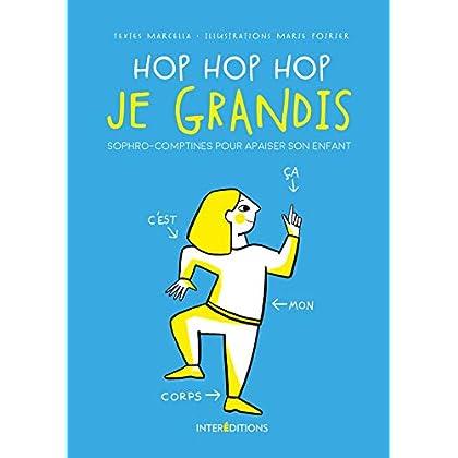 Hop Hop Hop je grandis - Sophro-comptines pour apaiser son enfant