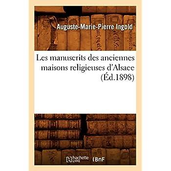 Les manuscrits des anciennes maisons religieuses d'Alsace (Éd.1898)