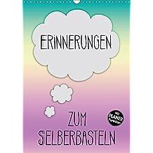 ERINNERUNGEN Zum Selberbasteln (Wandkalender 2019 DIN A3 hoch): Bringe mit Deinen Erinnerungen mehr Farbe hinein (Planer, 14 Seiten ) (CALVENDO Spass)