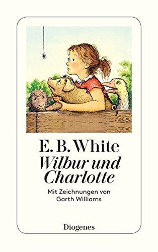 Wilbur und Charlotte (detebe) (E Bücher B White)