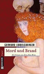 Mord und Brand: Ein Roman aus dem alten Wien (Historische Romane im GMEINER-Verlag)