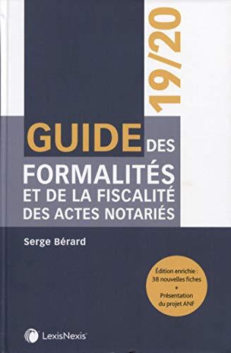 Guide des formalités et de la fiscalité des actes notariés2019/2020 par  Serge Berard