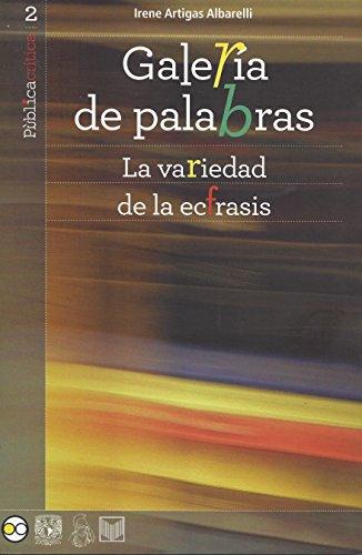Galería de palabras: La variedad de la ecfrasis (Públicacritica nº 2) por Irene Artigas Albarelli