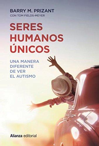 Seres humanos únicos (Alianza Ensayo) por Barry M. Prizant