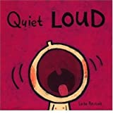 [Quiet Loud] [by: Leslie Petricelli]