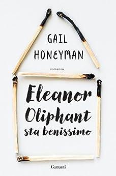 Eleanor Oliphant sta benissimo di [Honeyman, Gail]