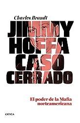 Descargar gratis Jimmy Hoffa. Caso cerrado: El poder de la Mafia norteamericana en .epub, .pdf o .mobi