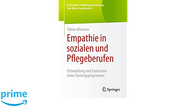 Empathie in sozialen und Pflegeberufen: Entwicklung und Evaluation ...