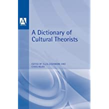 A Dictionary of Cultural Theorists (Arnold Student Reference)