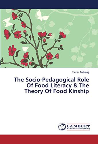 The Socio-Pedagogical Role Of Food Literacy & The Theory Of Food Kinship