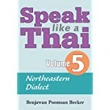 Speak Like a Thai: Northeastern Dialect