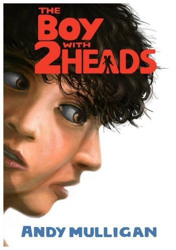 Portada del libro The Boy with Two Heads by Andy Mulligan (2013-06-06)