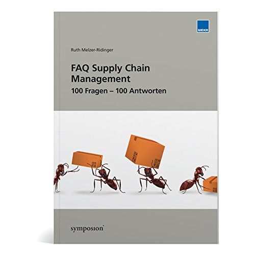 FAQ Supply Chain Management 100 Fragen - 100 Antworten