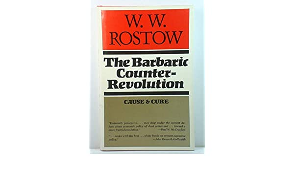 The Barbaric Counter-Revolution: Cause and Cure