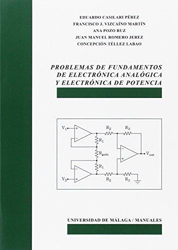 Problemas de fundamentos de Electrónica Analógica y Electrónica de Potencia (Manuales) por Eduardo Casilari Pérez