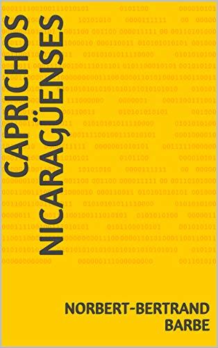 Caprichos nicaragüenses por Norbert-Bertrand Barbe