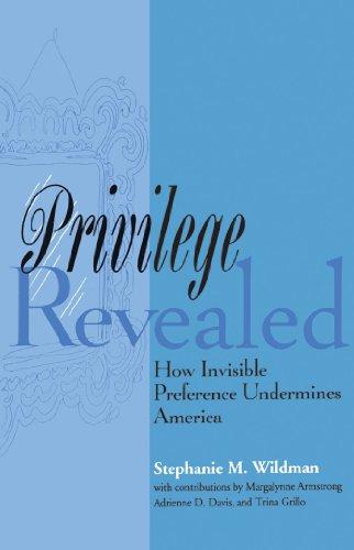 Privilege Revealed: How Invisible Preference Undermines America (Critical America)