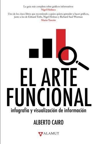 Portada del libro El arte funcional (Spanish Edition) by Alberto Cairo (2016-05-20)