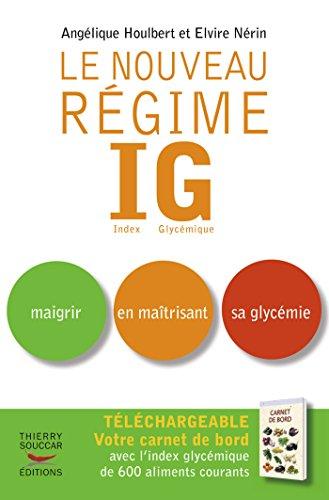 Le Nouveau rgime IG: Maigrir en matrisant sa glycmie