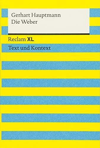 Die Weber. Schauspiel aus den vierziger Jahren. Textausgabe mit Kommentar und Materialien: Reclam XL - Text und Kontext