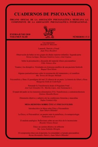 CUADERNOS DE PSICOANÁLISIS, Organo Oficial de la Asociación Psicoanalítica Mexicana, A.C., enero-junio de 2010, VOLUMEN XLIII, números 1 y 2