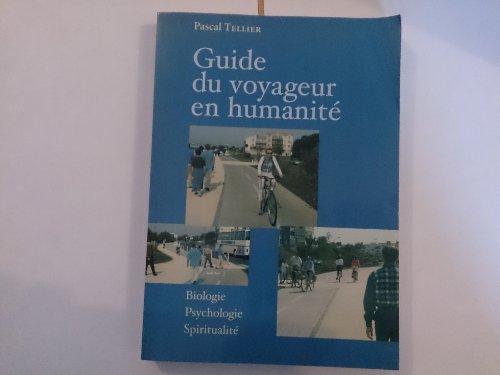 Guide du voyageur en humanité : Biologie, psychologie, spiritualité