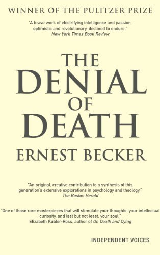 The Denial of Death by Ernest Becker (April 4, 2011) Paperback