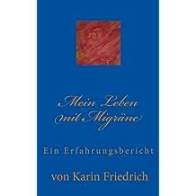 Mein Leben mit Migräne: Ein Erfahrungsbericht von Karin Friedrich