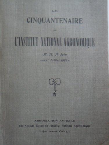 Compte-rendu des fêtes du cinquantenaire de l'I. n. a. par Institut National Agronomique