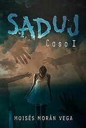 SADUJ: Caso I (Detective Saduj nº 1)