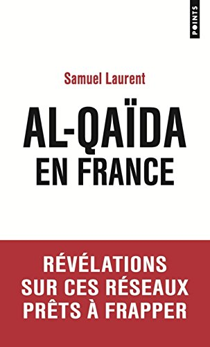 Al-qaïda en France par Samuel Laurent