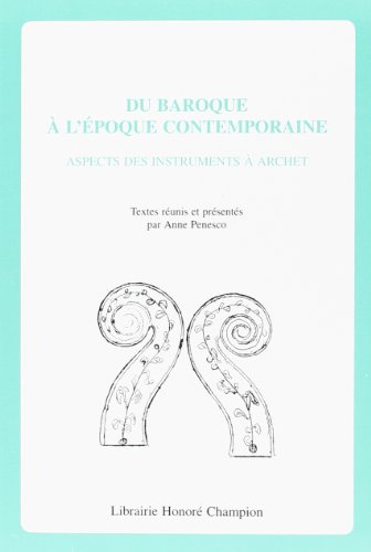 Du Baroque à l'époque contemporaine : aspects des instruments à archet