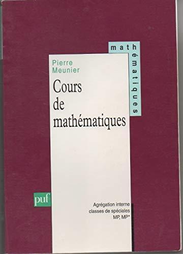 Cours de mathématiques: Agrégation interne, classe de spéciales MP-MP* par Pierre Meunier
