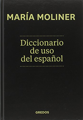 Diccionario de uso del español: Nueva Edición Actualizada (DICCIONARIOS) por MARIA MOLINER RUIZ