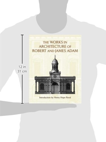 The Works in Architecture of Robert and James Adam (Dover Architecture)