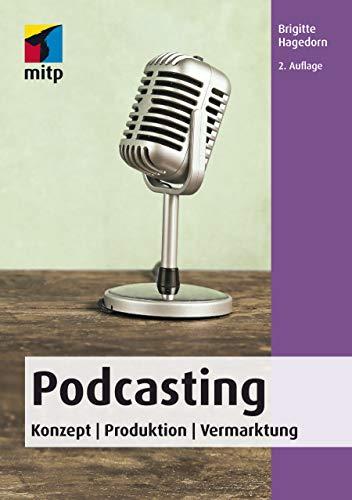 Podcasting: Konzept | Produktion | Vermarktung (mitp Business)
