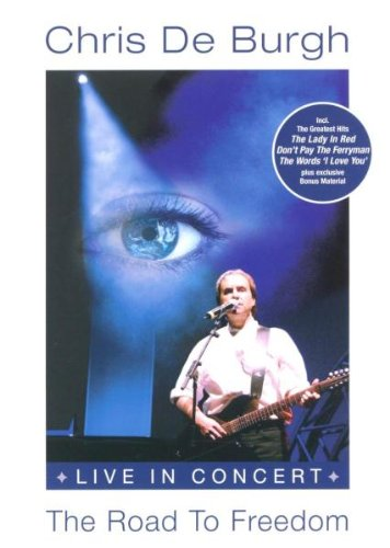 Chris De Burgh - The Road to Freedom: Live in Concert