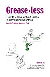 Greaseless: How To Thrive Without Bribes in Developing Countires