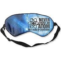 Never Trust an Atom They Make Up Everything 99% Eyeshade Blinders Sleeping Eye Patch Eye Mask Blindfold for Travel... preisvergleich bei billige-tabletten.eu