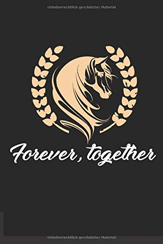 ngstagebuch für mein Pferd und mich I Für über 100 Einträge im 6x9 Format I Motiv: Forever, together ()