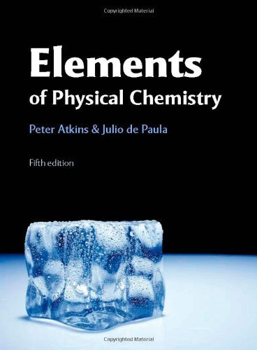 Solutions Manual for Elements of Physical Chemistry Fifth edition by Atkins, Peter, dePaula, Julio (2009) Paperback
